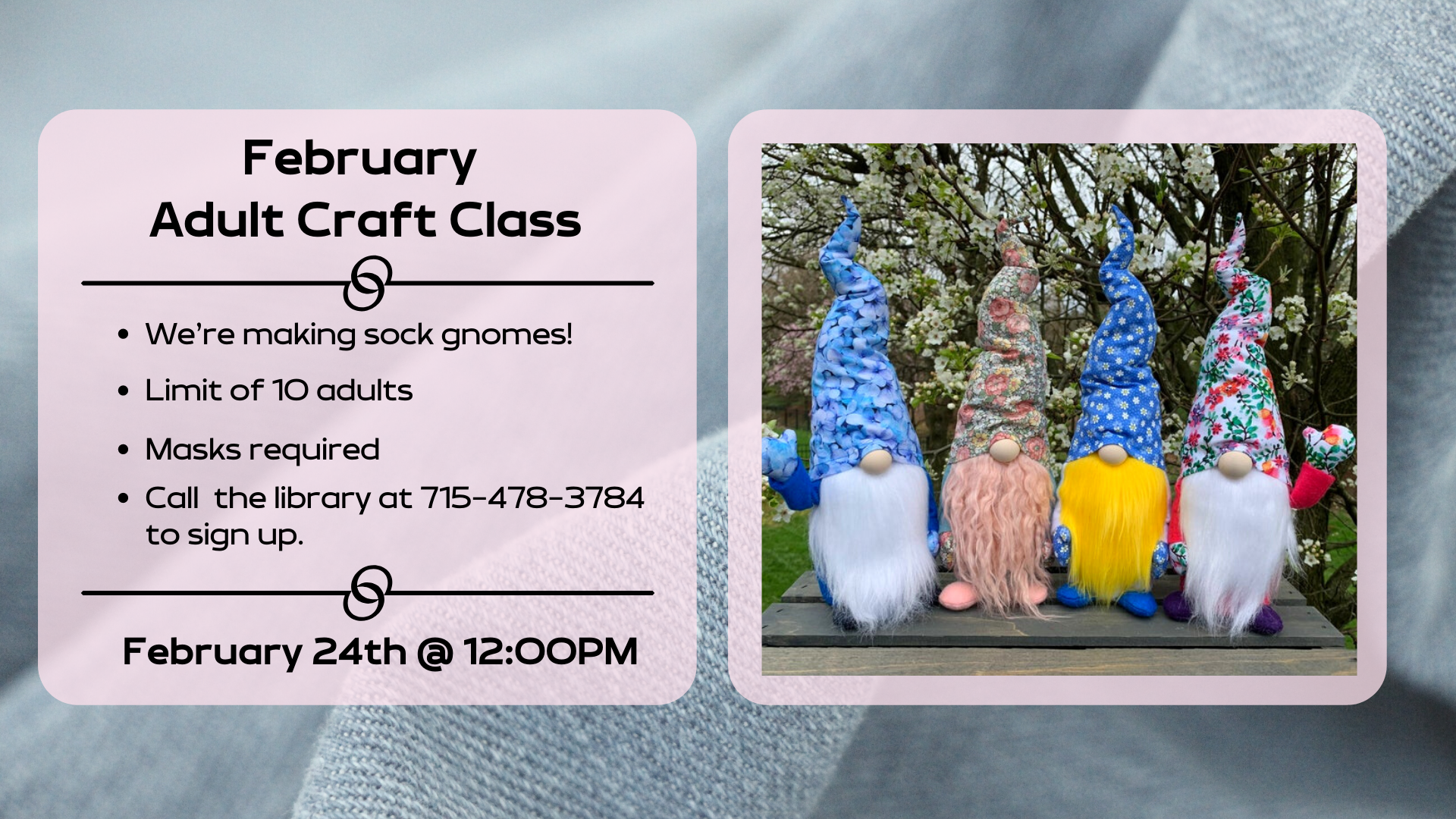 February 24th, 2021 at 12 noon. Adult Craft Class. Gnomes